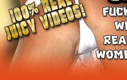 100% Real Juicy Videos!